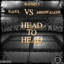Raoul Vs Mindwalker - Head To Head (2016)
