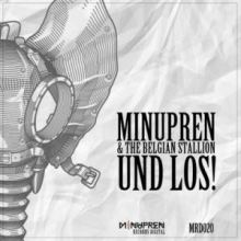 DJ MinuPren & The Belgian Stallion - Und Los!!! (2017)