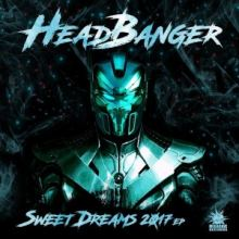 Headbanger - Sweet Dreams