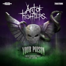 Art Of Fighters - Your Poison (Official UHF 2017 Anthem) (2017)