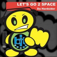 Da Hardsider - Let's Go 2 Space