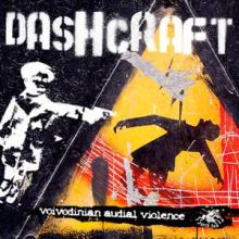 Dashcraft - Voivodinian Audial Violence (2006)