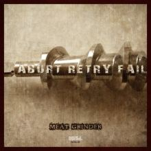Abort Retry Fail - Meat Grinder (2014)