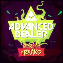 Advanced Dealer - We Are The Freaks (2014)