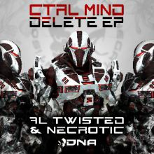 Al Twisted & Necrotic - Control Mind Delete EP (2015)