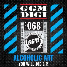 Alcoholic Art - You Will Die EP (2014)