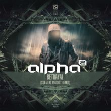 Alpha2 - Betrayal (Sub Zero Project Remix) (2016)