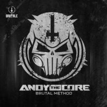 Andy The Core - Brutal Method (2015)