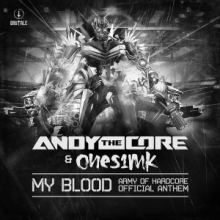 Andy The Core & Ones1mk - My Blood (Army Of Hardcore 2015 Official Anthem)