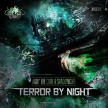 Andy The Core & Shadowcore - Terror By Night (2013)