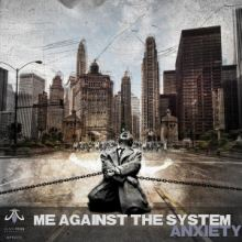 Anxiety - Me Against the System (2015)