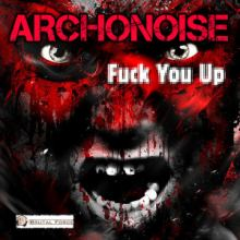 Archonoise - Fuck You Up (2016)