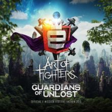 Art Of Fighters - Guardians Of Unlost (E-Mission Festival Anthem 2015) (2015)