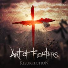 Art Of Fighters - Resurrection (2013)