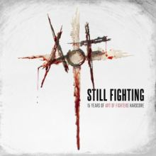 Art Of Fighters - Still Fighting: 15 Years of Art of Fighters Hardcore (2015)