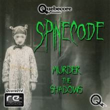 Spinecode - Murder The Shadows