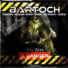 Bartoch - I'm The Danger (Remixes) (2016)