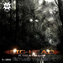 Big-Head ft Circular D And Clarion - Beyond The Mist (2014)