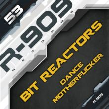 Bit Reactors - Dance Motherfucker (2015)