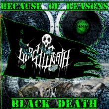 Black Death - Because Of Reasons (2015)