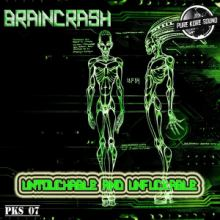 Braincrash - Untouchable & Unfuckable (2014)