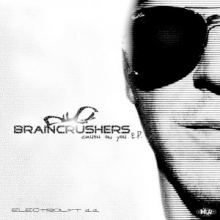 Braincrushers - Crush On You E.P. (Electrolyt 1.1) (2014)