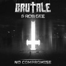 Brutale & Rob Gee - No Compromise (2016)