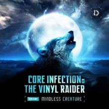 Core Infection vs The Vinyl Raider - Mindless Creature (2012)