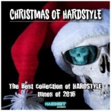 Christmas of Hardstyle The Best Collection of Hardstyle Tunes of 2016