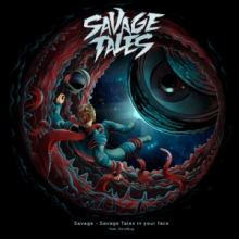 Savage - Savage Tales in Your Face (2017)