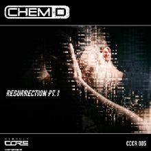 Chem D - Resurrection Part 1 (2015)