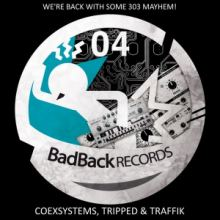 Coexsystems, Traffik & Tripped - We're Back With Some 303 Mayhem! (2015)
