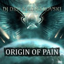 DJ Ded & Komarovski - Origin Of Pain (2015)