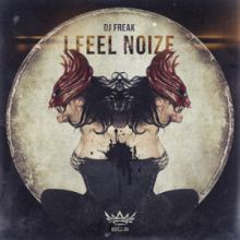 DJ Freak - I Feel Noize (2014)