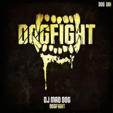 DJ Mad Dog - Dogfight (2016)