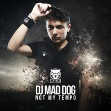 DJ Mad Dog - Not My Tempo (2015)