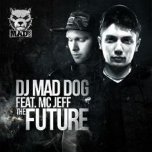 DJ Mad Dog feat. MC Jeff - The Future (2014)