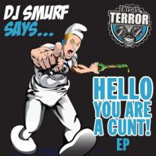 DJ Smurf - Hello You Are A Cunt! (2015)