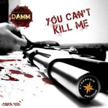 DaMM - You Cant Kill Me (2013)