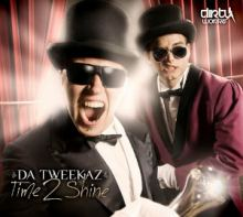 Da Tweekaz - Time 2 Shine (2012)