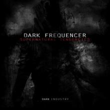 Dark Frequencer - Supernatural Tendencies (2013)