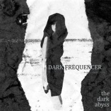 Dark Frequencer - The Dark Abyss (2016)