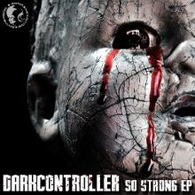 Darkcontroller - So Strong EP (2014)