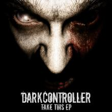 Darkcontroller - Take This EP (2013)