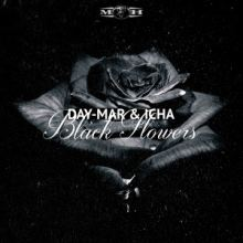 Day-Mar & Icha - Black Flowers (2016)