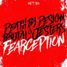 Death By Design & Brutal Jesters - Fearception (2016)