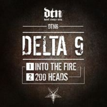 Delta 9 - Into The Fire / 200 Heads (2015)