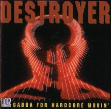 VA - Destroyer Gabba For Hardcore Movin' (1994)