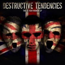 Destructive Tendencies - This Is Your Moment (2012)