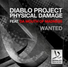 Diablo Project and Physical Damage Ft Da Mouth of Madness - Wanted (2015)